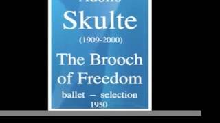 Adolfs Skulte (1909-2000) : The Brooch of Freedom, ballet (extraits) (1950)