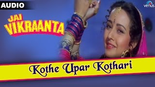 Jai Vikraanta : Kothe Upar Kothari Full Audio Song With Lyrics | Sanjay Dutt & Zeba Bakhtiar |
