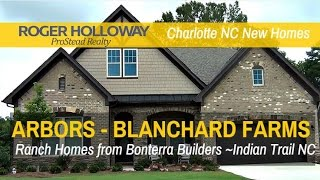 Arbors at Blanchard Farms Ranch Homes Bonterra Builders Indian Trail NC