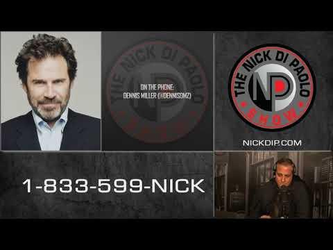 The Nick Di Paolo Show - Dennis Miller talks Bush 41, PC Culture and Comedy