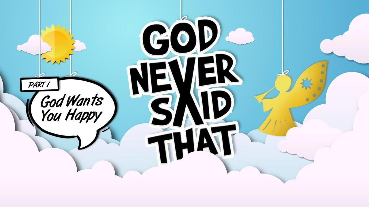 God Never Said That — God Wants You Happy!