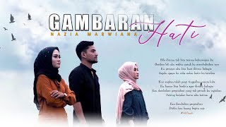 Gambar cover Nazia Marwiana - Gambaran Hati (Official Music Video)