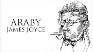 analysis of james joycs araby Araby, james joyce araby is a short story by james joyce published in his 1914 collection dubliners i read an interesting analysis about this though :p.