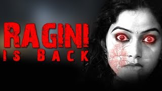 Ragini Is Back 2018 - New Released Full Hindi Dubbed Movie | Horror Movies In Hindi | Indian Movie