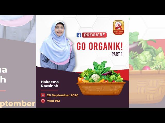 GO ORGANIK PART 1 BERSAMA HAKEEMA ROZAINAH