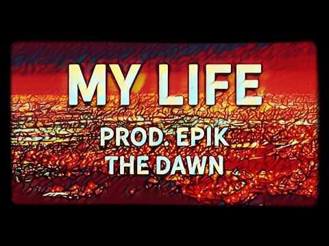 My Life | IKE (Prod. Epik The Dawn
