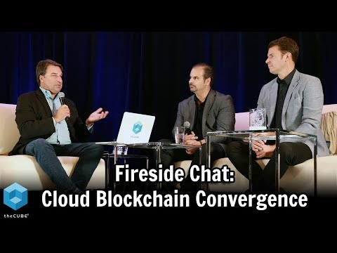 Fireside Chat – Cloud Blockchain Convergence | Global Cloud & Blockchain Summit 2018