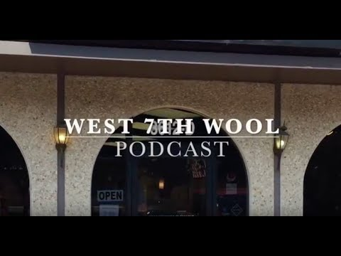 West 7th Wool Podcast Episode 2