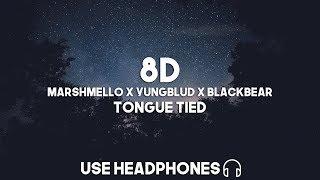 Marshmello x YUNGBLUD x blackbear - Tongue Tied (8D Audio)