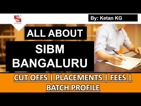 All About SIBM BANGLORE | Admission- Placements- Cut offs- Fees Structure