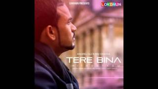 Tere Bina (Full Song) I Angrej Ali ft. Pav Dharia I Latest Punjabi Songs 2016