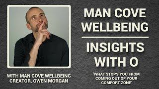 What stops you from coming out of your comfort zone? - Insights with O - #Vlog #2 with Owen Morgan