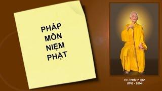 Pháp Môn Niệm Phật 01/3 - HT. Thích Trí Tịnh
