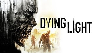 DYING LIGHT: IL FINALE