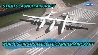 Stratolaunch - Satellite Carrier Aircraft - World Biggest Air Plane by Wingspan