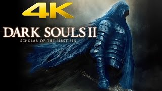Dark Souls 2 Scholar of The First Sin - 4K 60FPS Gameplay Preview [ULTRA HD]