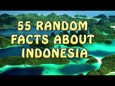 55 Random facts about Indonesia -Life in Indonesia