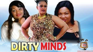 Dirty Minds     -2014 Latest Nigerian Nollywood Movie