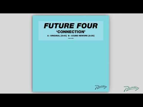 Future Four - Connection (I:Cube Rework) [PH68]