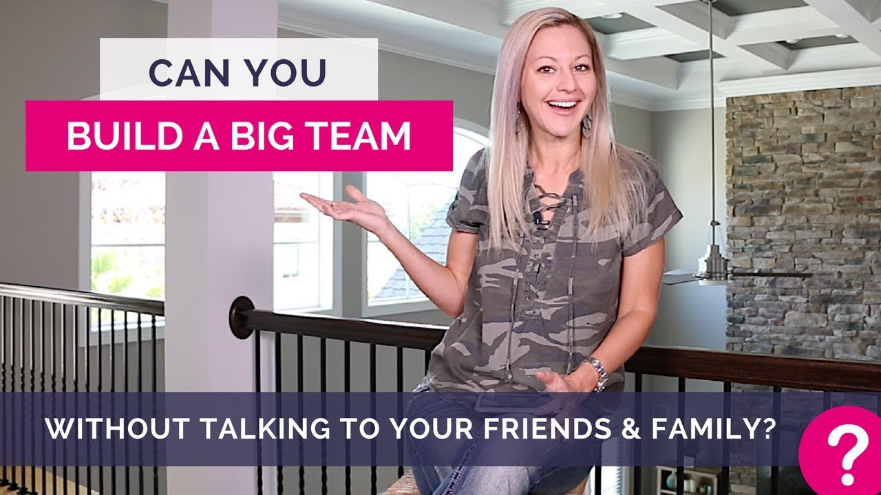 Network Marketing Tips - Can You Build A BIG Team Without Talking To Friends And Family