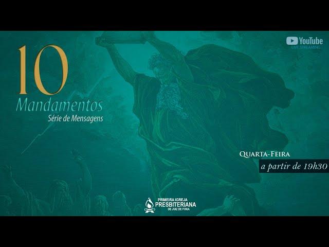 CULTO DEVOCIONAL - OS 10 MANDAMENTOS - 05/05/2021