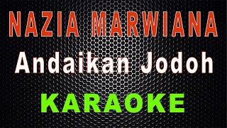 Nazia Marwiana - Andaikan Jodoh (Karaoke) | LMusical