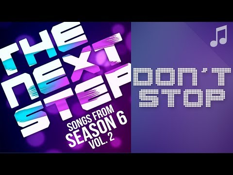 """♪ """"Don't Stop"""" ♪ - Songs from The Next Step 6"""
