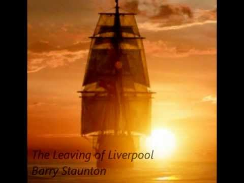 The Leaving of Liverpool - Barry Staunton