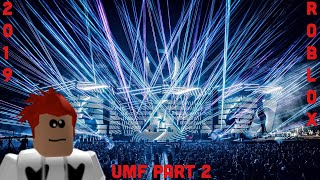 UMF Part 2 2019 ROBLOX