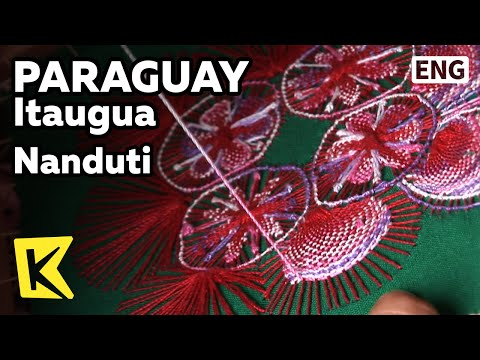 【K】Paraguay Travel-Itaugua[파라과이 여행-이타우구아]전통 수공예, 냔두띠/Nanduti/Handicraft/Village