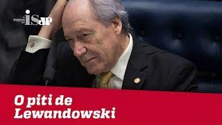 O piti de Lewandowski para Lula dar entrevista da cadeia