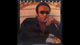 Bobby Womack - (If You Want My Love) Put Something Down On It