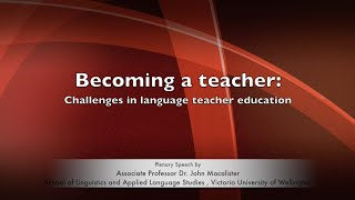2016 International TESOL Conference: Challenges in language teacher education (Dr. John Macalister) thumbnail