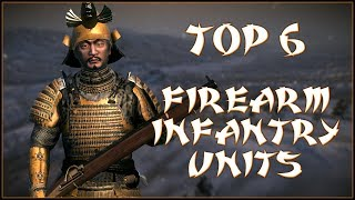 TOP 6 FIREARM INFANTRY UNITS - Total War: Shogun 2!