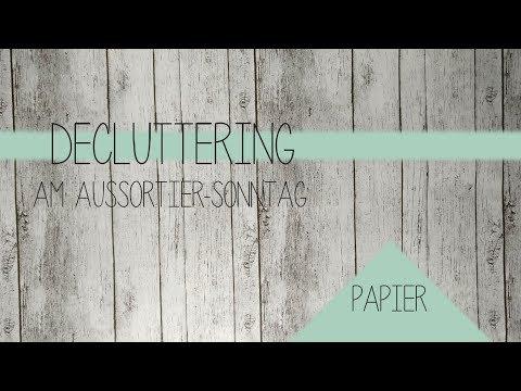 DECLUTTERING am Aussortier-Sonntag | PAPIER