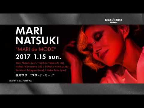 """MARI NATSUKI """"MARI de MODE"""" : BLUE NOTE TOKYO 2017 trailer"""