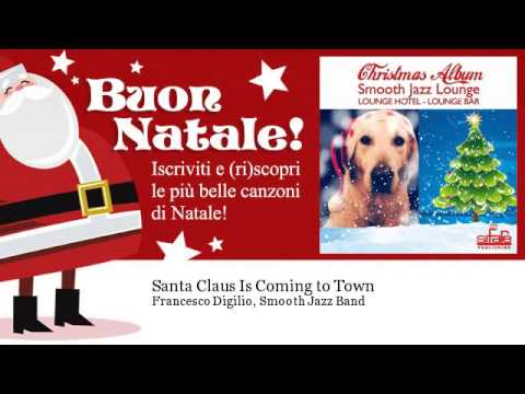 Francesco Digilio, Smooth Jazz Band - Santa Claus Is Coming to Town - Natale