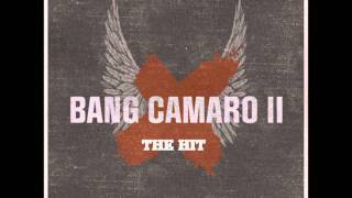 Bang Camaro - The Hit