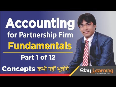 Accounting for Partnership Firm Fundamentals - Part 1 of 12 by Vijay Adarsh (StayLearning)