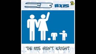 3 Axis ?- The Kids Aren't Alright