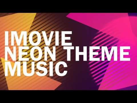iMovie Neon theme music