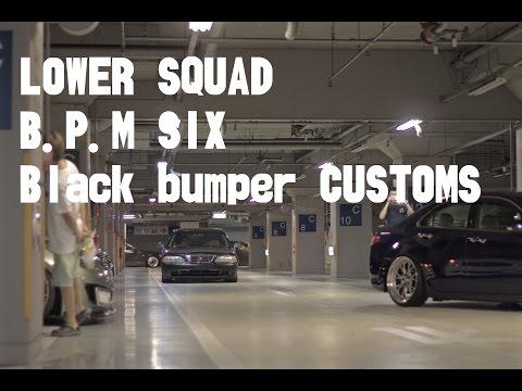 LOWER SQUAD & B.P.M Six & Blackbumper customs センキタミーツ