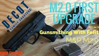 M&P M2.0 First Upgrade!