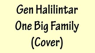 Gen Halilintar - We Are One Big Family - Maher Zain (Cover) - Lirik