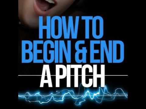 051: How To Begin and End a PITCH