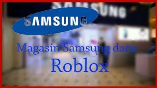 MAGASIN SAMSUNG DANS ROBLOX (Ft.assassin Schatten)