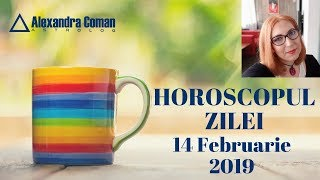 HOROSCOPUL ZILEI 14 FEBRUARIE 2019 by Astrolog Alexandra Coman
