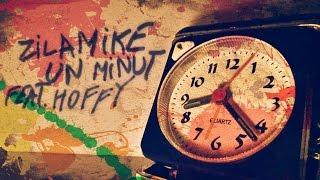 ZilaMike-Un Minut feat. Hoffy