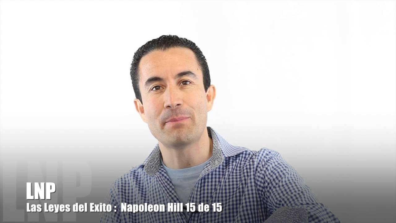 273 Las Leyes del Exito : Napoleon Hill 15 de 15 por Luis R Landeros
