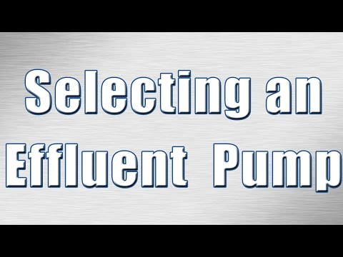How to Select an Effluent Pump